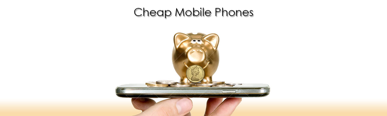 Cheap Mobile Phones