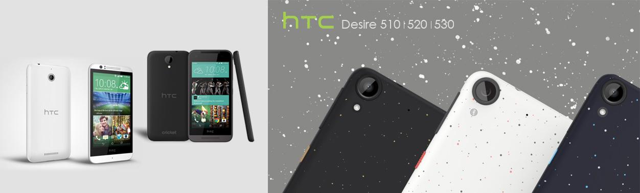 Desire 320, 520 & 530